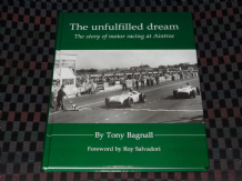 The Unfulfilled Dream : The Story Of Motor Racing At Aintree (Bagnall 2004)